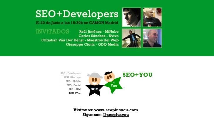 SEO+YOUVisítanos: www.seoplusyou.com     Síguenos: @seoplusyou