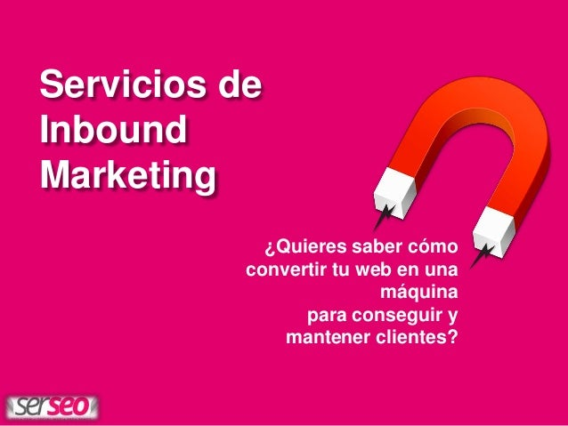 Servicios SERSEO Inbound Marketing: Convirtiendo Trafico en Clientes