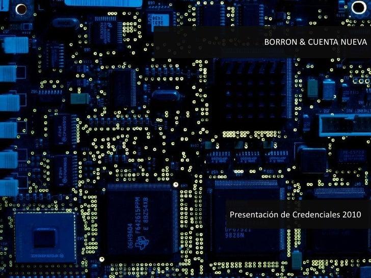 BORRON & CUENTA NUEVA Presentación de Credenciales 2010