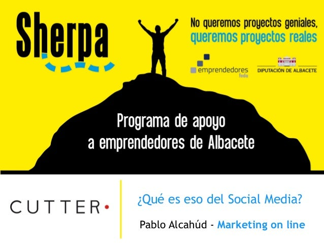 ¿Qué es eso del Social Media? Pablo Alcahúd - Marketing on line