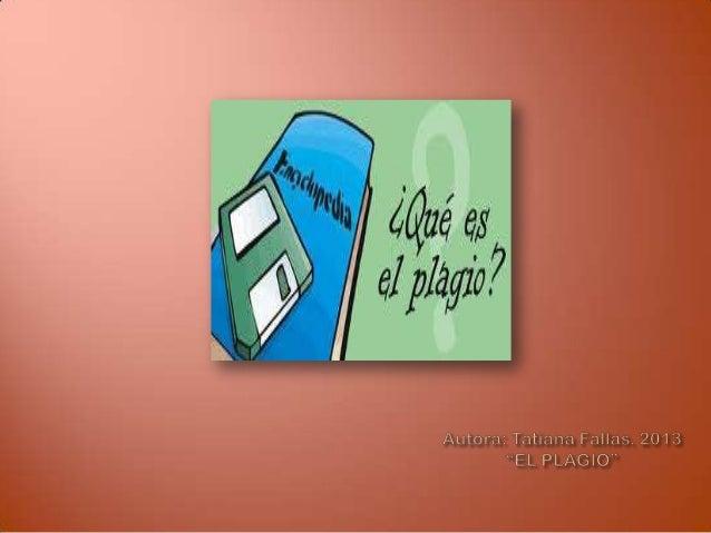 ES IMPORTANTE QUE DEN A CONOCER A SUS ESTUDIANTES ¿Cómo evitarlo ? ¿Qué es el plagio? ¿Cuales son las características que ...