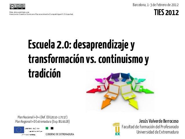 Escuela 2.0: desaprendizaje y transformación vs. continuismo y tradición