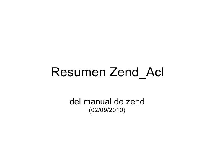 Resumen Zend_Acl del manual de zend (02/09/2010)