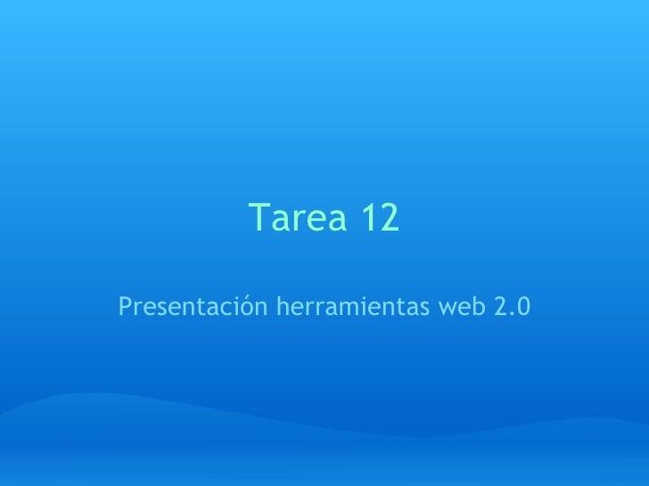 Tarea 12 Presentación herramientas web 2.0