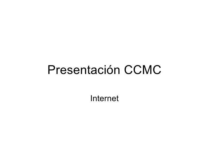 Presentación CCMC Internet