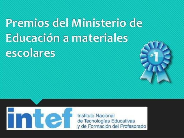 Premios del Ministerio de Educación a materiales escolares