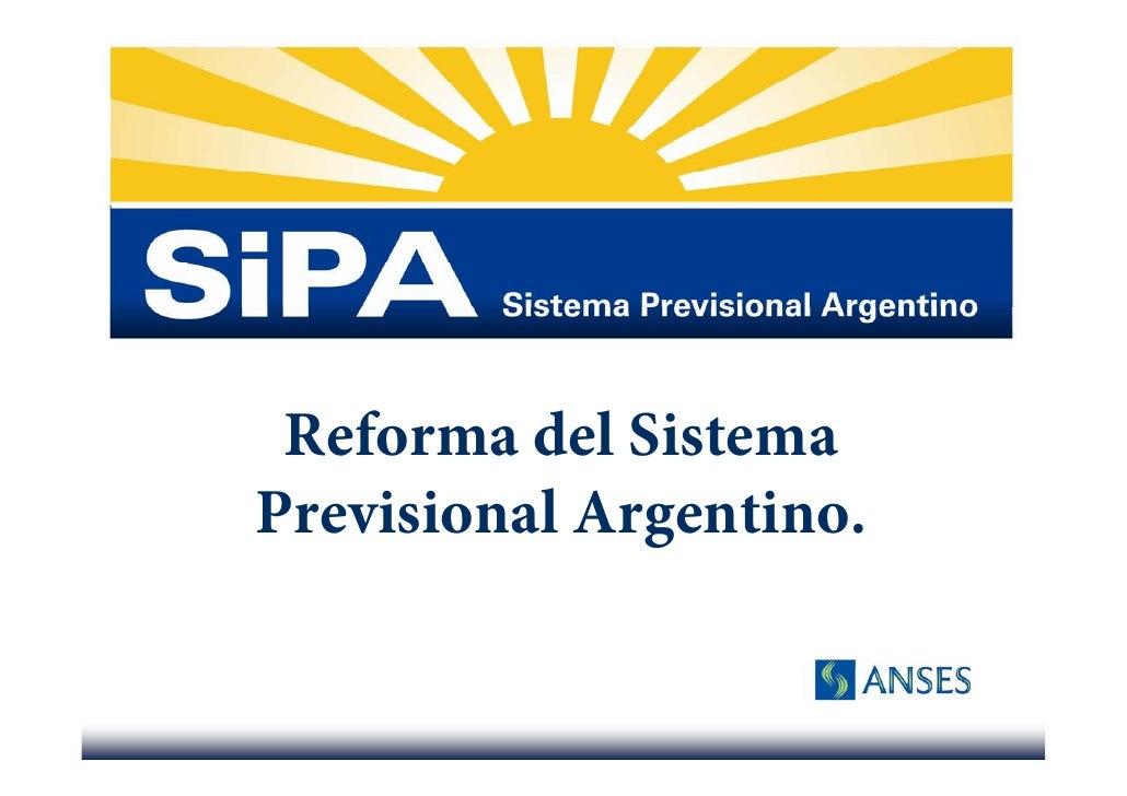 Reforma del Sistema Previsional Argentino.           l