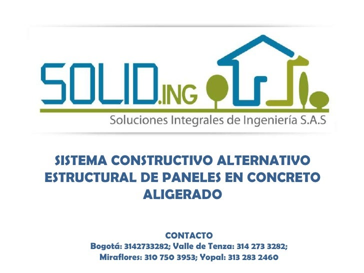 SISTEMA CONSTRUCTIVO ALTERNATIVOESTRUCTURAL DE PANELES EN CONCRETO            ALIGERADO                        CONTACTO   ...