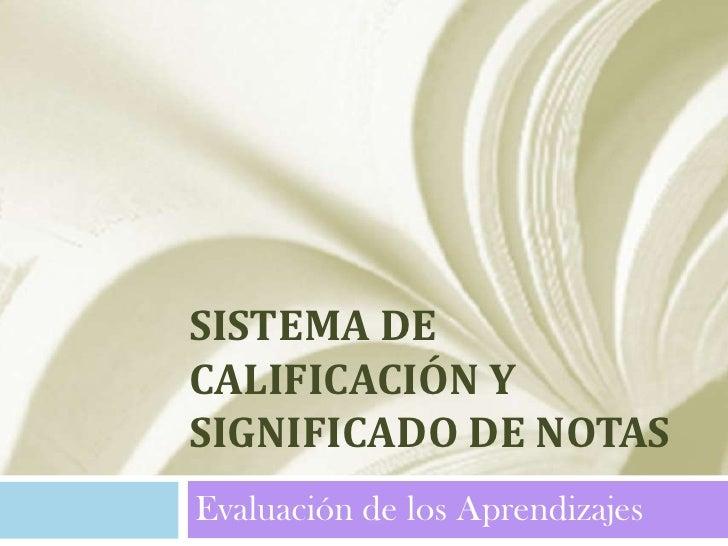 SISTEMA DECALIFICACIÓN YSIGNIFICADO DE NOTASEvaluación de los Aprendizajes