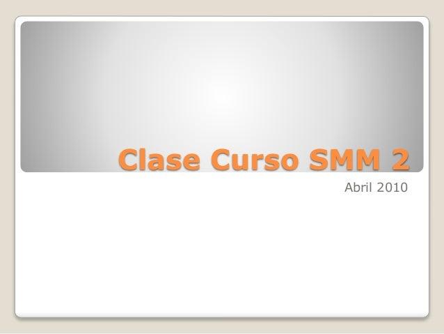 Clase Curso SMM 2 Abril 2010
