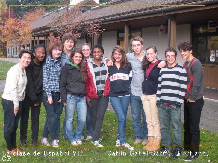 La clase de Español VH   Catlin Gabel School-Portland, OR