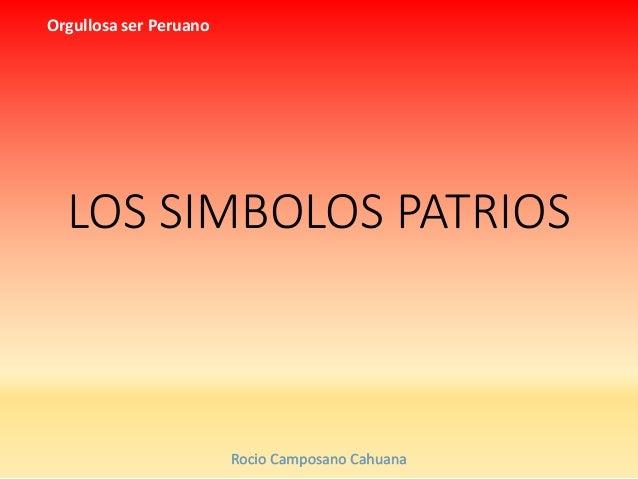 Rocio Camposano Cahuana Orgullosa ser Peruano LOS SIMBOLOS PATRIOS