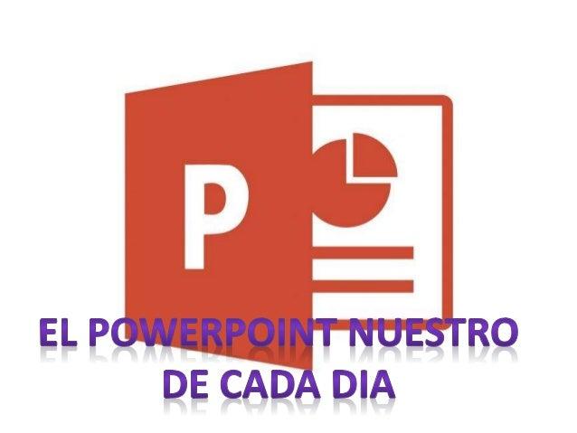 Fue lanzado al mercado en  1987 bajo el nombre de  PowerPoint; una versión  sencilla en blanco y negro y  solo permitía ge...