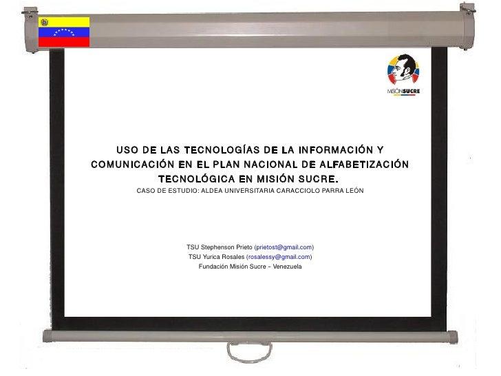 USO DE LAS TECNOLOGÍAS DE LA INFORMACIÓN Y     COMUNICACIÓN EN EL PLAN NACIONAL DE ALFABETIZACIÓN                 TECNOLÓG...