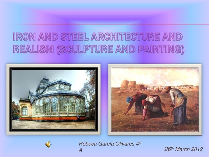 Iron and Steel Arquitecture and Realism