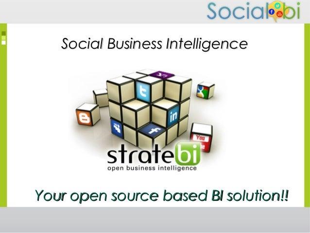 Social Business IntelligenceSocial Business Intelligence Your open source based BI solution!!Your open source based BI sol...