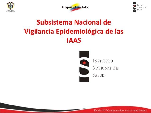 Subsistema Nacional de Vigilancia Epidemiológica de las IAAS