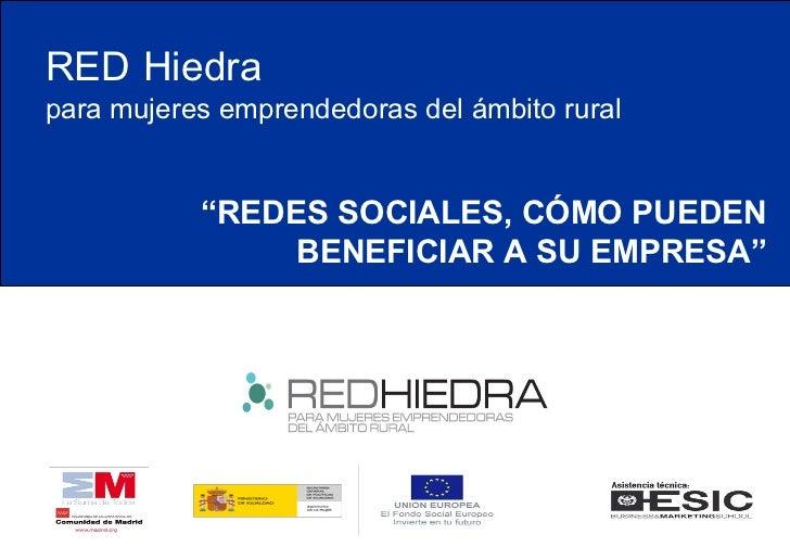 """RED   Hiedra para mujeres emprendedoras del ámbito rural """" REDES SOCIALES, CÓMO PUEDEN BENEFICIAR A SU EMPRESA"""""""