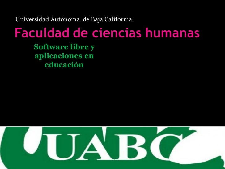 Universidad Autónoma  de Baja California Software libre y aplicaciones en educación Maestro: Rey David Román Gálvez Alumna...