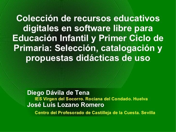 Colección de recursos educativos  digitales en software libre paraEducación Infantil y Primer Ciclo dePrimaria: Selección,...