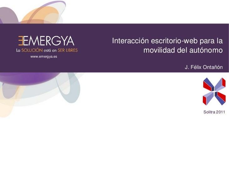 Interacción escritorio-web para la                           movilidad del autónomowww.emergya.es                         ...