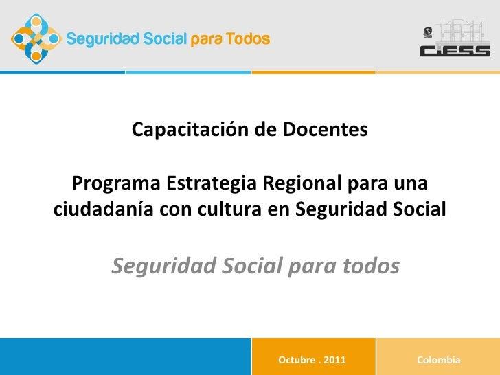 Capacitación de Docentes Programa Estrategia Regional para una ciudadanía con cultura en Seguridad Social Seguridad Social...