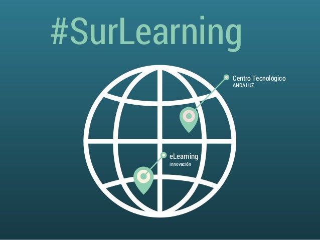 #SurLearning Centro Tecnológico ANDALUZ  eLearning innovación