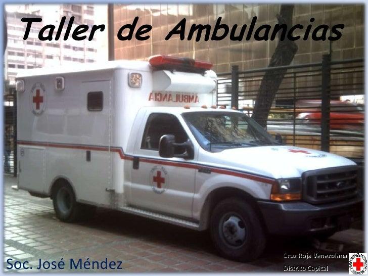 Taller de Ambulancias                   Cruz Roja VenezolanaSoc. José Méndez   Distrito Capital