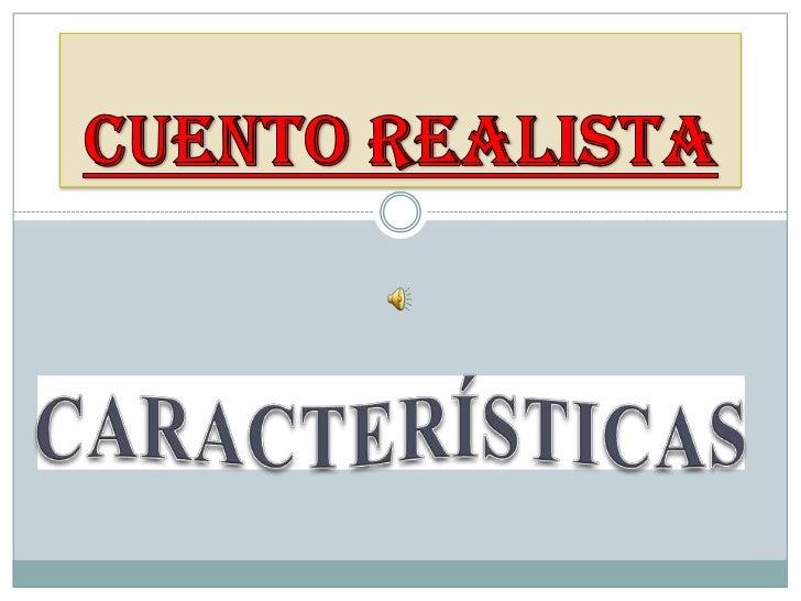 Características<br />CUENTO REALISTA <br />