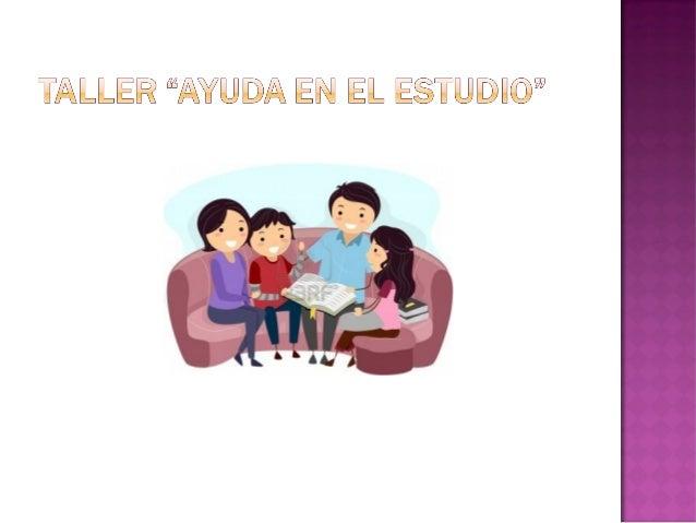 El objetivo de este taller esofrecer a las familiasun conjunto de orientaciones y sugerencias que lespermitirá acompañar ...
