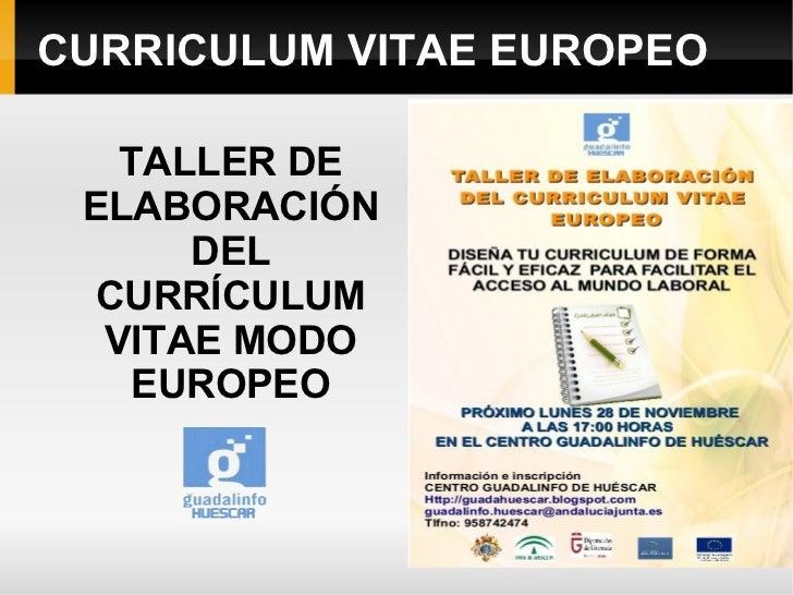 CURRICULUM VITAE EUROPEO   TALLER DE ELABORACIÓN      DEL  CURRÍCULUM  VITAE MODO   EUROPEO