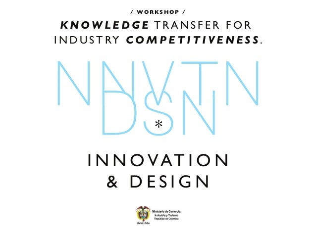 / WORKSHOP /  KNOWLEDGE TRANSFER FORI N D U S T RY C O M P E T I T I V E N E S S .                      *       I N N O VA...