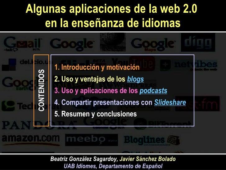1. Introducción y motivación 2. Uso y ventajas de los   blogs 3. Uso y aplicaciones de los   podcasts   4. Compartir prese...