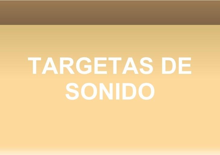 TARGETAS DE  SONIDO