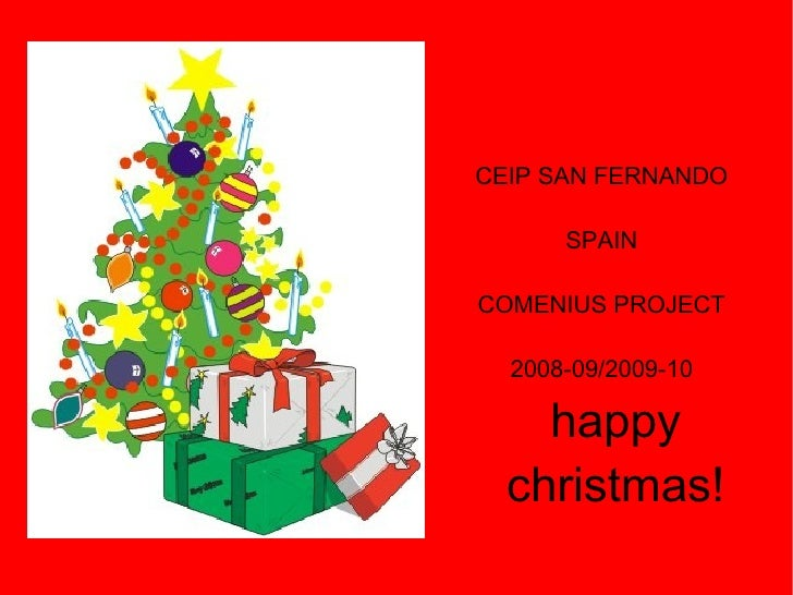 CEIP SAN FERNANDO SPAIN COMENIUS PROJECT 2008-09/2009-10 happy christmas!