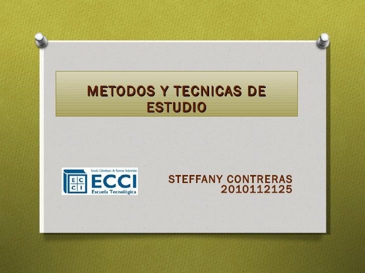 METODOS Y TECNICAS DE ESTUDIO STEFFANY CONTRERAS 2010112125