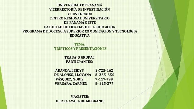 UNIVERSIDAD DE PANAMÁ VICERRECTORÍA DE INVESTIGACIÓN Y POST GRADO CENTRO REGIONAL UNIVERSITARIO DE PANAMÁ OESTE FACULTAD D...