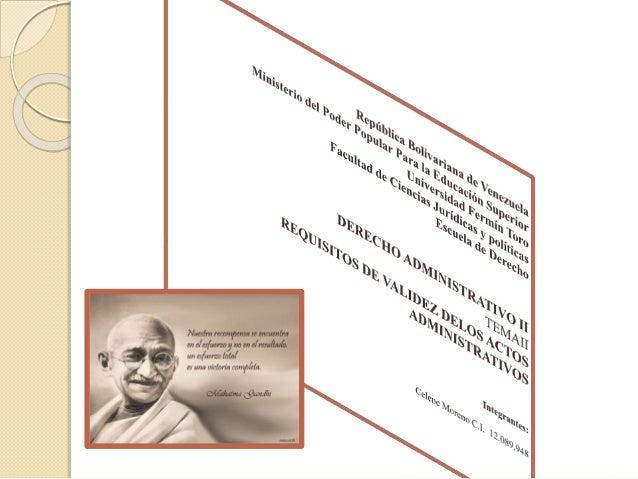 REQUISITOS DE VALIDEZ DELACTO ADMINISTRATIVO Según los requisitos de forma de los actos administrativos se clasifican en; ...