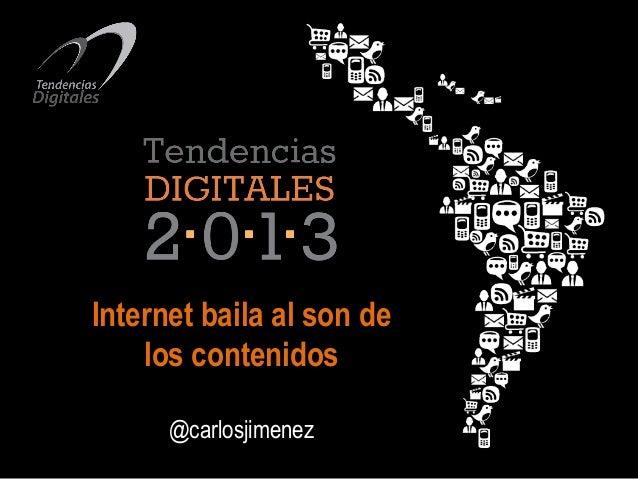 Internet baila al son de los contenidos @carlosjimenez