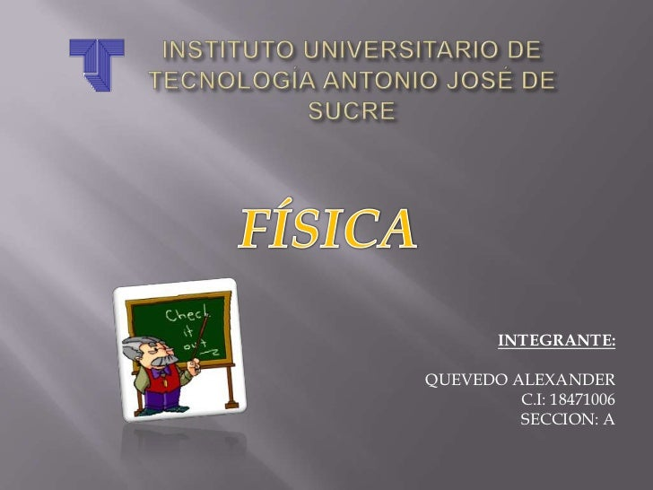 INTEGRANTE:QUEVEDO ALEXANDER         C.I: 18471006         SECCION: A
