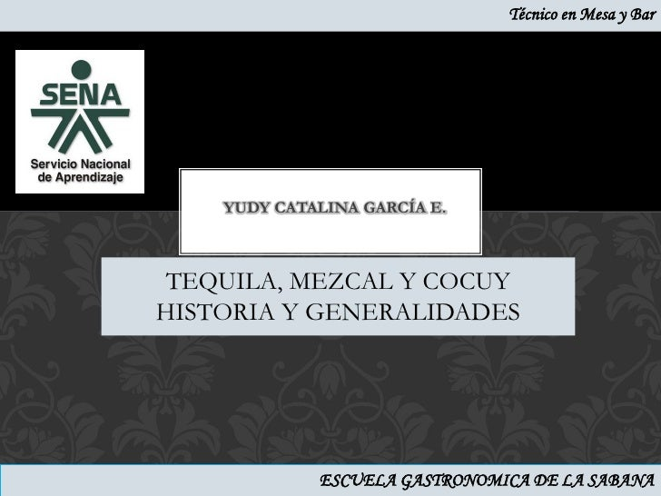 Presentacion TEQUILA,,MEZCAL, COCUY