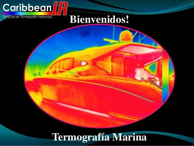 Bienvenidos!Termografía Marina