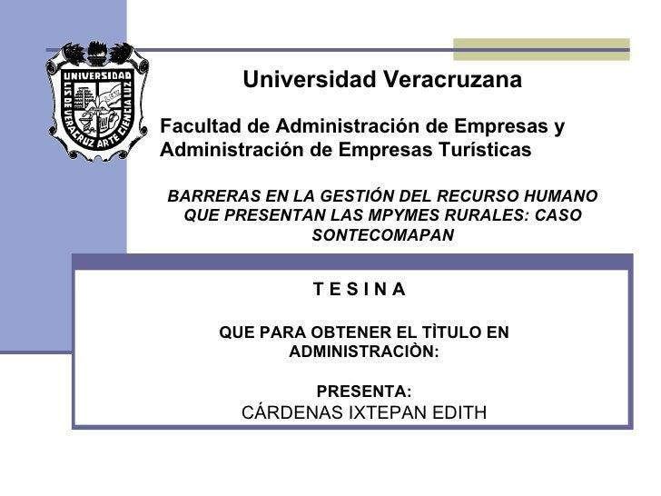 Universidad Veracruzana Facultad de Administración de Empresas y  Administración de Empresas Turísticas BARRERAS EN LA GES...