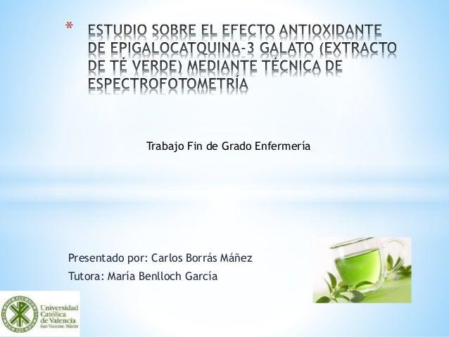 Presentado por: Carlos Borrás Máñez Tutora: María Benlloch García * Trabajo Fin de Grado Enfermería