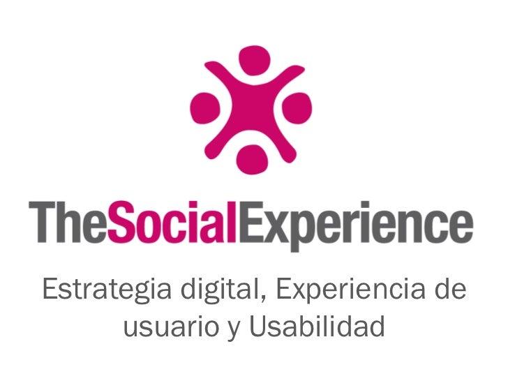 Estrategia digital, Experiencia de      usuario y Usabilidad