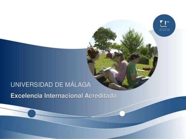 UNIVERSIDAD DE MÁLAGA Excelencia Internacional Acreditada