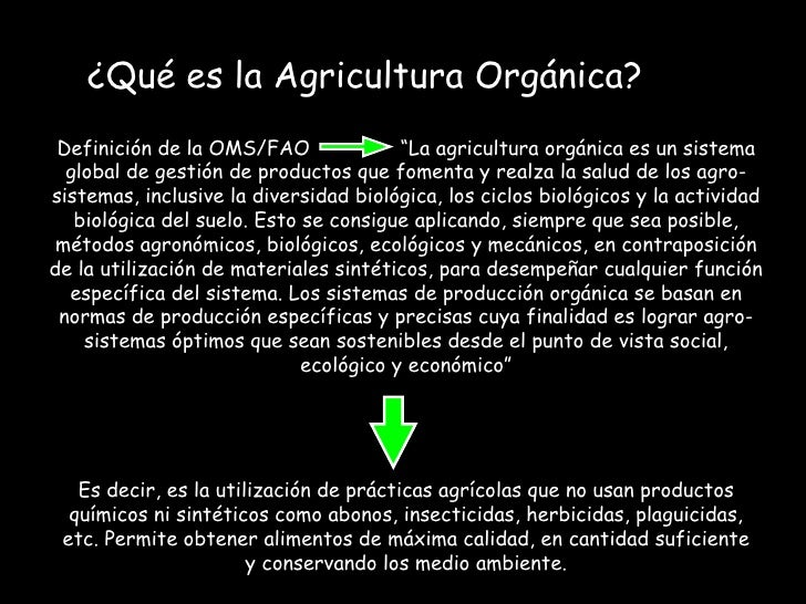 """¿Qué es la Agricultura Orgánica? Definición de la OMS/FAO               """"La agricultura orgánica es un sistema  global de ..."""