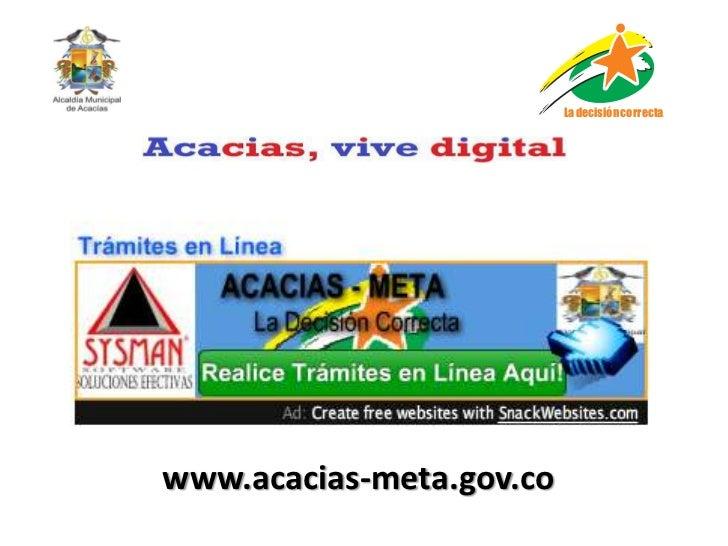 La decisión correcta.www.acacias-meta.gov.co