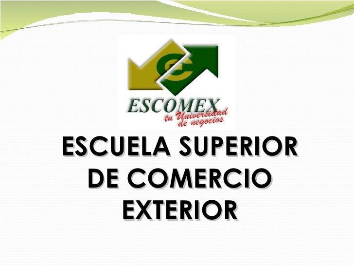 ESCUELA SUPERIOR DE COMERCIO EXTERIOR