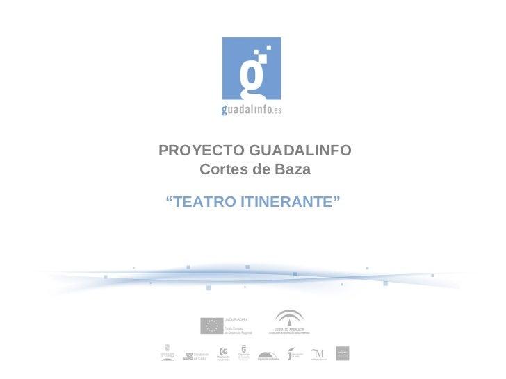 """PROYECTO GUADALINFO    Cortes de Baza""""TEATRO ITINERANTE"""""""